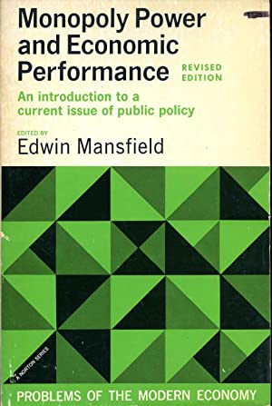 MONOPOLY POWER AND ECONOMIC PERFORMANCE. The Problem of Industrial Concentration.: Mansfield, Edwin