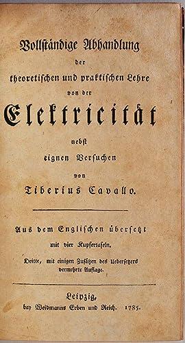 Vollstandige Abhandlung der theoretischen und praktischen Lehre von der Elektricitat nebst eignen ...
