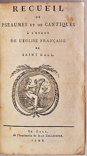Recueil de pseaumes et de cantiques a l'usage de l'eglise francaise de Saint Gall.: ...