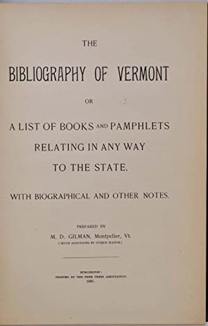 THE BIBLIOGRAPHY OF VERMONT or A List of Books and Pamphlets Relating in any way to the State. With...