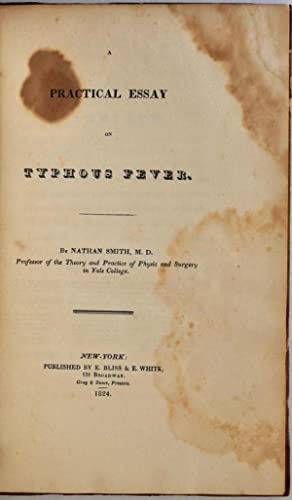 Practical essay on typhous fever, A.: Smith, Nathan M.D. 1762-1829