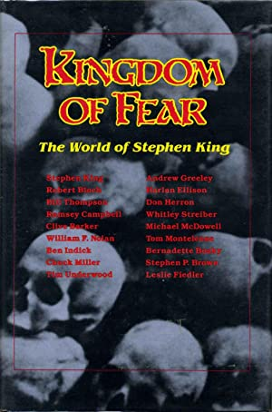 Kingdom of fear. The world of Stephen: Underwood, Tim; Chuck