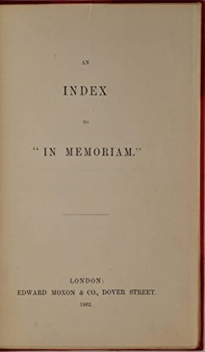 An Index to IN MEMORIAM.: Tennyson, Alfred Lord (1809-1892)