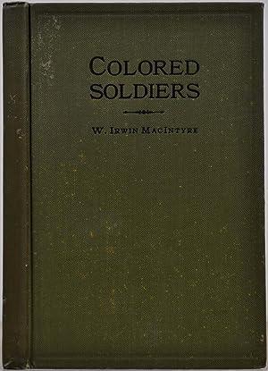Colored soldiers.: MacIntyre, W. Irwin (b. 1882)