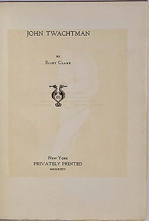 JOHN TWACHTMAN.: Clark, Eliot