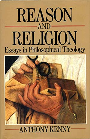 Reason and Religion: Essays in Philosophical Theology.: Kenny, Anthony