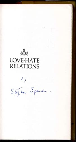 LOVE - HATE RELATIONS. English and American Sensibilities. Signed by Stephen Spender.: Spender, ...