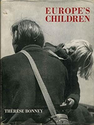 EUROPE'S CHILDREN. 1939 to 1943. Signed by Therese Bonney.
