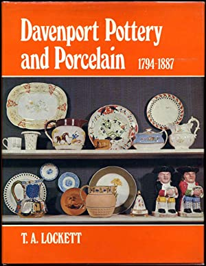 DAVENPORT POTTERY AND PORCELAIN 1794 - 1887.: Lockett, T. A.