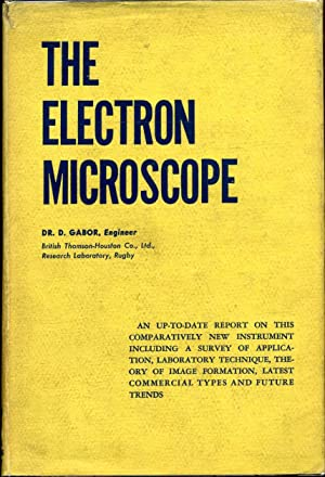 THE ELECTRON MICROSCOPE. Its Development, Present Performance and Future Possibilities.: Gabor, ...