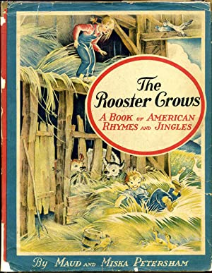 THE ROOSTER CROWS. A Book of American Rhymes and Jingles.