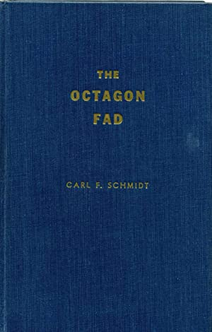 THE OCTAGON FAD. Signed by the author.: Schmidt, Carl F.