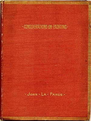 CONSIDERATIONS ON PAINTING. Lectures Given In the Year 1893 at the Metropolitan Museum of New York....