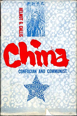 CHINA CONFUCIAN AND COMMUNIST: Callis, Helmut G