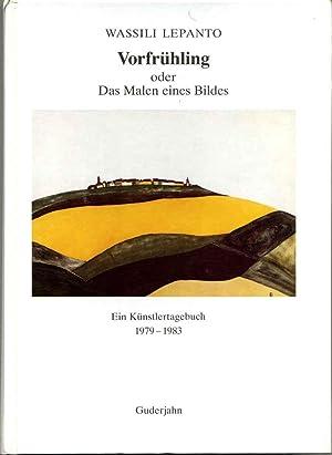 Vorfruhling oder Das Malens eines Bildes. Ein Kunstlertagebuch 1979-1983. Signed by the author.: ...