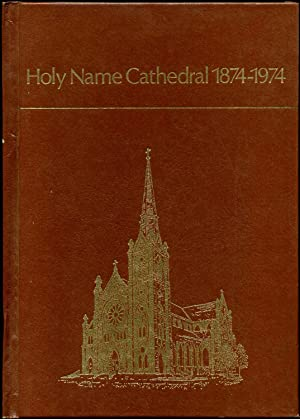 HOLY NAME CATHEDRAL 1874-1974. Chicago, Illinois.: Holy Name Cathedral