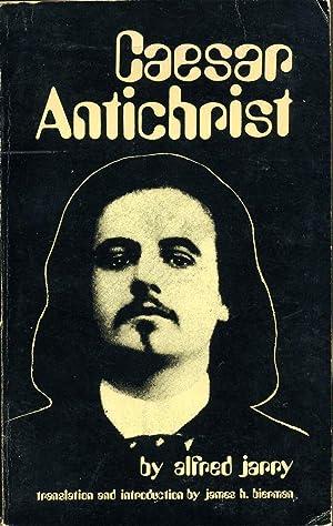 CAESAR ANTICHRIST.: Jarry, Alfred; James H. Bierman