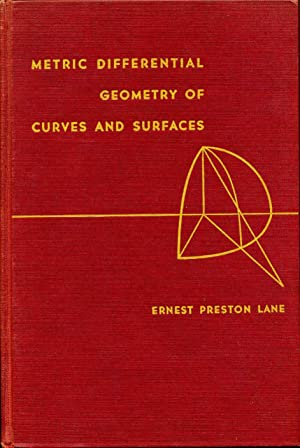 METRIC DIFFERENTIAL GEOMETRY OF CURVES AND SURFACES.: Lane, Ernest Preston