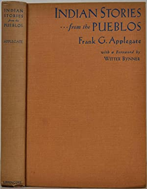INDIAN STORIES from the Pueblos.: Applegate, Frank G.