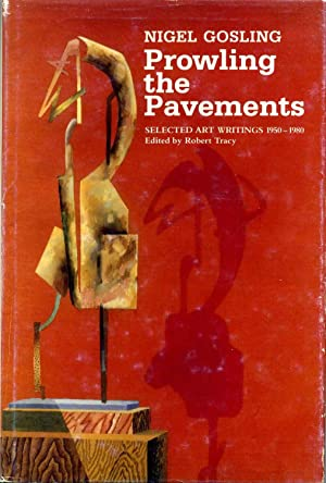 PROWLING THE PAVEMENTS. Selected Art Writings 1950 - 1980. In Memory. Inscribed by the Editor: ...