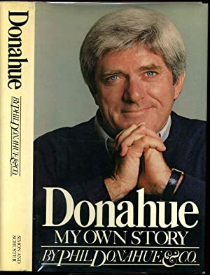 DONAHUE. My Own Story. Signed and inscribed by the author: Donahue, Phil & Co