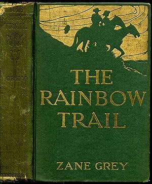 THE RAINBOW TRAIL.: Grey, Zane