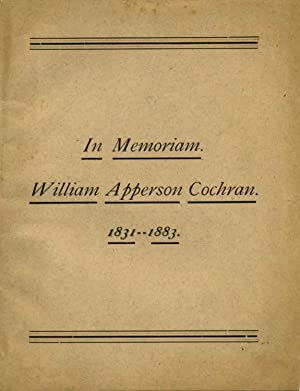 IN MEMORIAM. William Apperson Cochran 1831-1883: Cochran, William Apperson