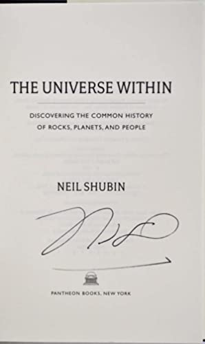 THE UNIVERSE WITHIN. Discovering the Common History of Rocks, Planets, and People. Signed by Neil ...