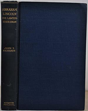 ABRAHAM LINCOLN. The Lawyer-Statesman. Signed and inscribed by John T. Richards.: Richards, John T.