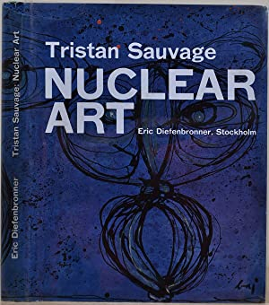 NUCLEAR ART. Signed and inscribed by Tristan Sauvage. Art Nucleaire; Arte Nucleare.: Sauvage, ...