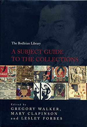 The Bodleian Library: A Subject Guide to the Collections.: Walker, Gregory; Mary Clapinson; Lesley ...