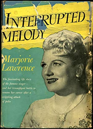 INTERRUPTED MELODY. The Story of my Life.: Lawrence, Marjorie