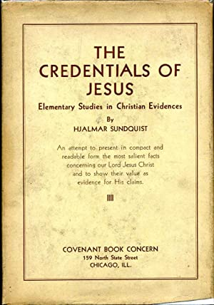 THE CREDENTIALS OF JESUS and the Christo-centric Approach to Faith. Elementary Studies in Christian...