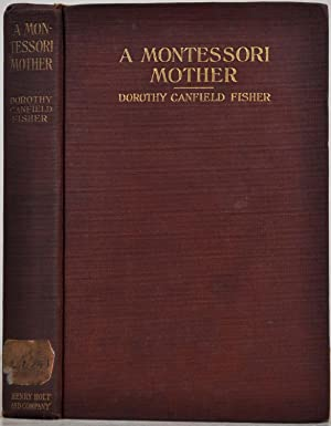 A MONTESSORI MOTHER.: Fisher, Dorothy Canfield