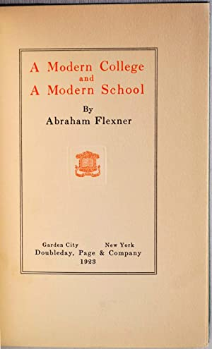 A MODERN COLLEGE AND MODERN SCHOOL.: Flexner, Abraham