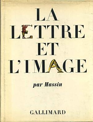 LA LETTRE ET L'IMAGE. La figuration dans l'alphabet latin du huitieme siecle a nos jours....