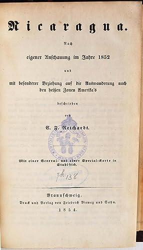 NICARAGUA. Nach eigener Anschauung im Jahre 1852 und mit besonderer Beziehung auf die Auswanderung ...