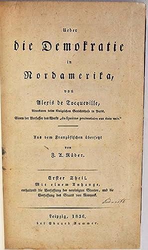 Ueber die Demokratie in Nordamerika. Erster Theil. Mit einem Anhange, enthaltend die Verfassung der...