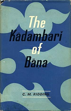 THE KADAMBARI OF BANA.: Ridding, C. M.