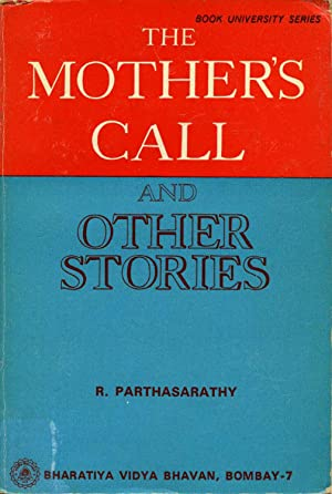 MOTHER'S CALL and Other Stories.: Parthasarathy, R. Shri