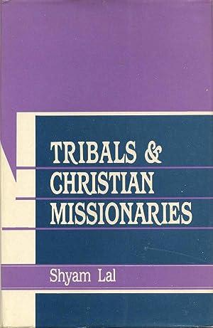 Tribals and Christian Missionaries.: Lal, Shyam; Shyamlal