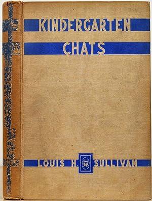 KINDERGARTEN CHATS on Architecture, Education and Democracy.: Sullivan, Louis H.