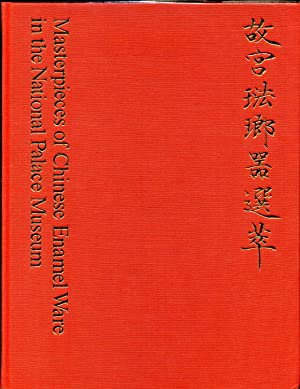 MASTERWORKS OF CHINESE ENAMEL WARE in the National Palace Museum: Fu-tsung, Chiang