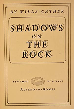 SHADOWS ON THE ROCK. Limited edition signed by Willa Cather.: Cather, Willa