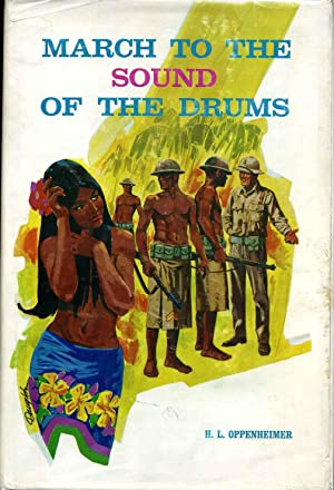 MARCH TO THE SOUND OF THE DRUMS. Signed and inscribed by Harold L. Oppenheimer.: Oppenheimer, ...