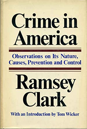 CRIME IN AMERICA. Observations on Its Nature, Causes, Prevention and Control. Inscribed and signe...