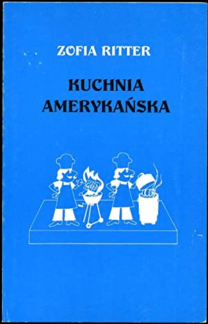 Kuchnia Amerykanska. Signed by the author.