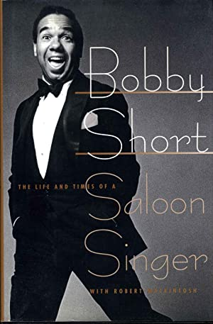 Bobby Short: The Life and Times of a Saloon Singer. Signed and inscribed by Bobby Short.: Short, ...