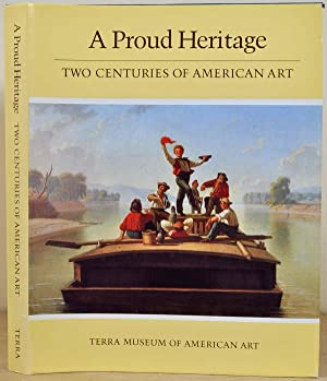 A Proud Heritage. Two Centuries of American Art: Selections from the Collections of the ...