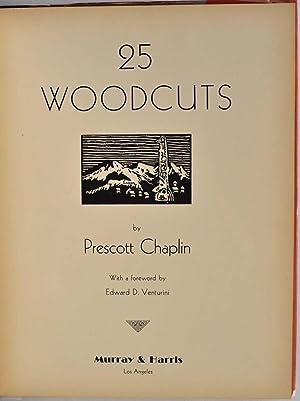 25 WOODCUTS BY PRESCOTT CHAPLIN.: Chaplin, Prescott; Edward D. Venturini